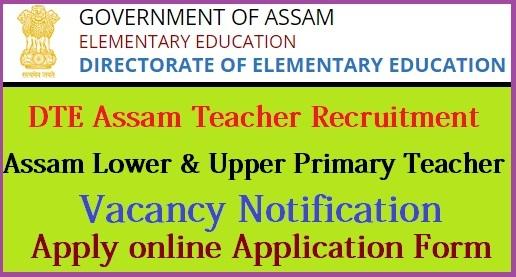 DTE Assam Teacher Recruitment Notification 2020