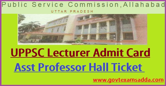 UPPSC Lecturer Admit Card 2019, UP PSC Asst Professor Exam Date