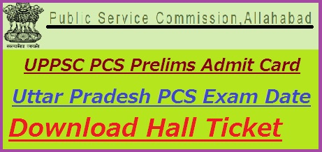 UPPSC PCS Pre Admit Card 2018