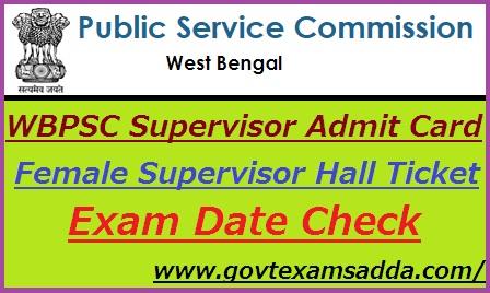 WBPSC Supervisor Admit Card 2019